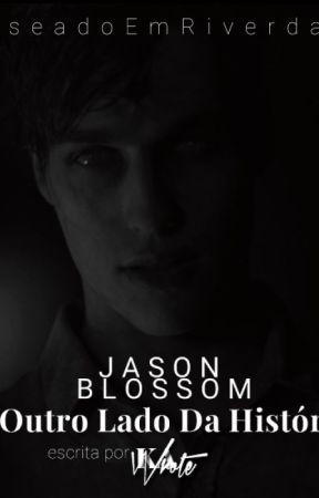 Jason Blossom - O Outro Lado Da História by kawrote