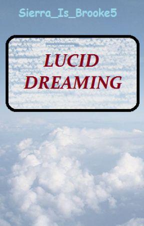 Lucid Dreaming by Sierra_is_Brooke5