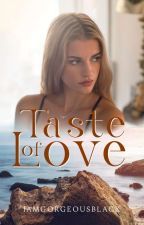 Taste Of Love (My Possessive Ex) by IamGorgeousBlack