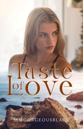 Taste of Love by IamGorgeousBlack