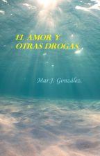 El AMOR Y OTRAS DROGAS. by MarlaJosseline