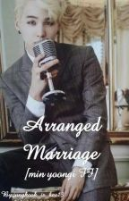 arranged marriage [sugaxyou]  by jungkook_is_bae13