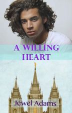 A Willing Heart - A Missionary Romance by jewela