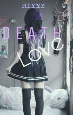 Death Love by UlzzangKpoperZz