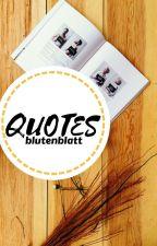 QUOTES by blutenblatt