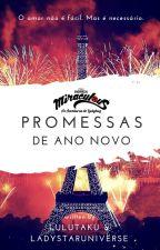 Promessas de ano novo - Miraculous (tripleShot) by KaluMiraculous