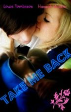 Take Me Back ( Louis Tomlinson & Hannah Walker) by OneDirectionWives