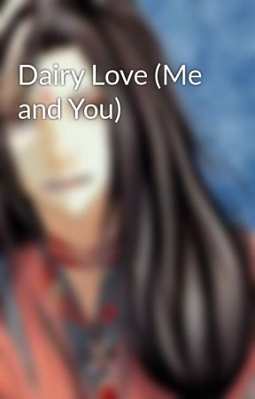 Dairy Love (Me and You) by Gunchaann