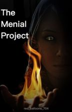The Menial Project by red_balloons_704