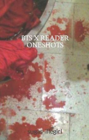 BTS X READER ONESHOTS by sugas-illegirl