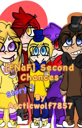 [FNaF] Second Chances by Arcticwolf7857