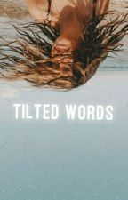 Tilted Words |✎| by ashesofinfinity