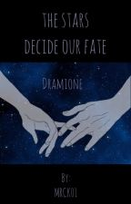 the stars decide our fate• DRAMIONE by MRCK01