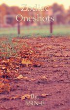 Zodiac Oneshots {Open} by SSIN-E