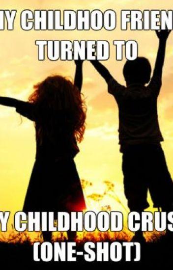 my childhood friend turned to childhood crush one shot shantelle
