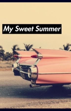My Sweet Summer  by MySweetSummerisGone
