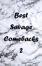 Best Savage Comebacks 2「COMPLETED」 by NatTaeTae