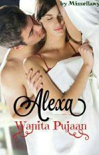 Alexa (wanita pujaan) Versi Revisi by missellany