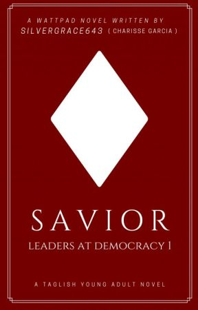 Savior: Leaders At Democracy   BOOK 1   COMPLETED ✔ by SilverGrace643