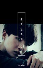 Breathe [Sukook] Tome I TERMINÉ by IsiBelen1204