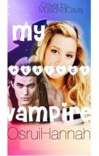 My Perfect Vampire---Book 3 by osruihannah