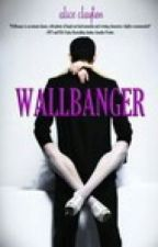 wallbanger by naturals
