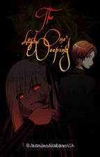 The Lost One's Weeping (Karma X Demon/Lazy reader) by JasmineAkabane404