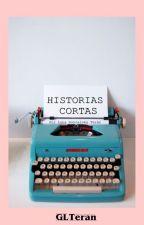 Historias Cortas by GLTeran
