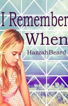 I remember when... by HazzahBeard