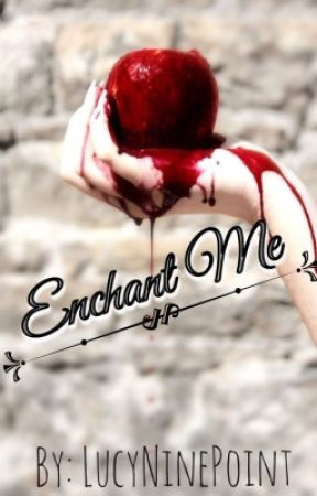 Enchant Me (Sequel to Bite Me) by LucyNinepoint