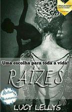 Raízes (EM REVISÃO) by Lucylellis
