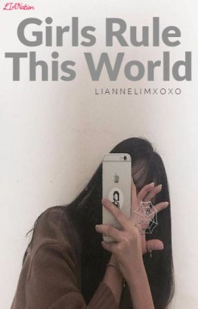Girls Rule This World by LianneLimXoXo