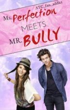 Ms. Perfection MEETS Mr. Bully by ATC_fan_addict