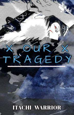 X OUR TRAGEDY X [Senju Tobirama AU] by Itachi-warrior
