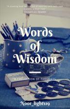 Words of Wisdom by noor_lights19