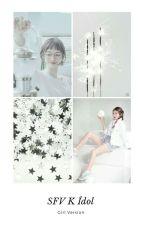 Se você fosse K - Idol  by ChulMoon