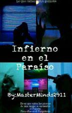 Infierno en el paraíso. by Isabel4567Negron