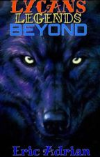 Lycans: Legends Beyond by adrian_eric