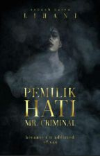 Pemilik Hati Mr.Criminal by Iihani