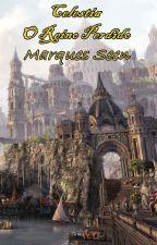 Celestia - O Reino Perdido by Marques_Seen