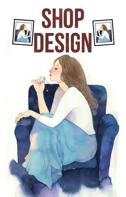 Đọc truyện [ HEART_Team ] Shop Design
