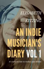 An Indie Musician's Diary by ElisabethKitzing