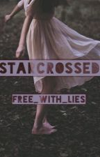 Star Crossed (on hold) by Free_with_Lies