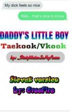 Daddy's little boy /Slovak translate/ by GreeFire