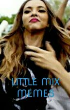 Little Mix Memes by uyyahyahyah