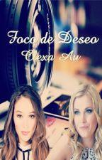 FOCO DE DESEO (Adaptacion Clexa AU) by katty_87