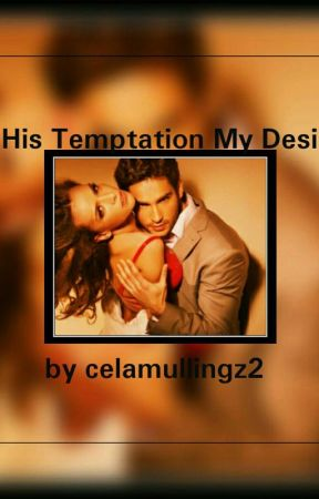 His Temptation......My desire 🚕 by Celamullingz2