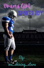 Drama Girl Sports Boy by we_shining_stars