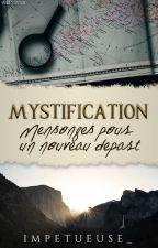 Mystification - Mensonges pour un nouveau départ by impetueuse_