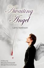 Awaiting Angel - Larry Stylinson by lousbumtohazsdik